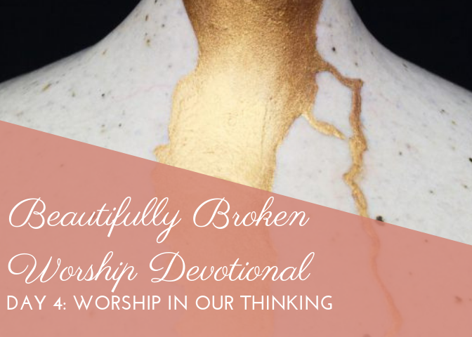 Day 4: Worship in our Thinking
